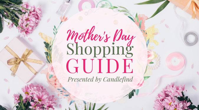 Candlefind's Mother's Day Shopping Guide