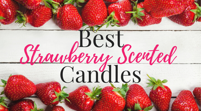 Best Strawberry Scented Candles