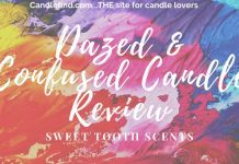 Dazed And Confused Candle Review Sweet Tooth Scents
