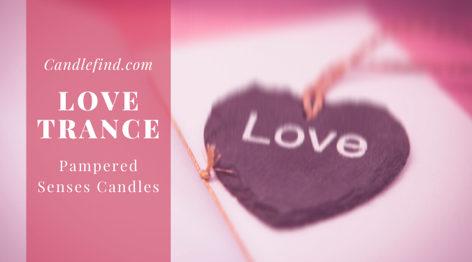 Love Trance candle review, Pampered Senses