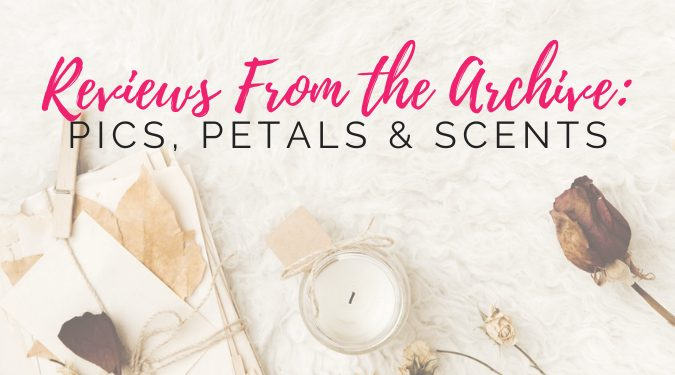 Pics, Petals, & Scents Archived Reviews