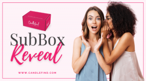 Candlefind Subscription Box Reveal
