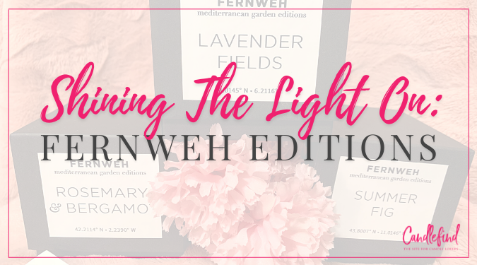Shining The Light on Fernweh Candles