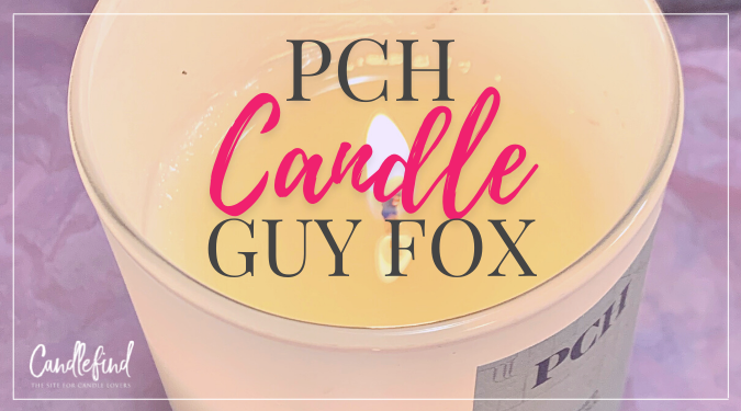 Guy Fox PCH Candle Review