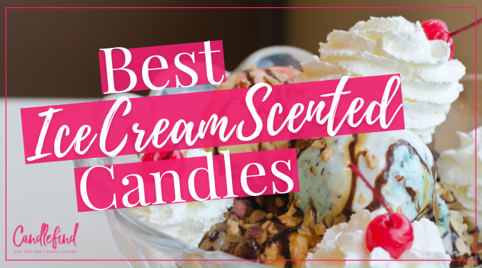 National Ice Cream Day Best Ice Cream Scented Candles