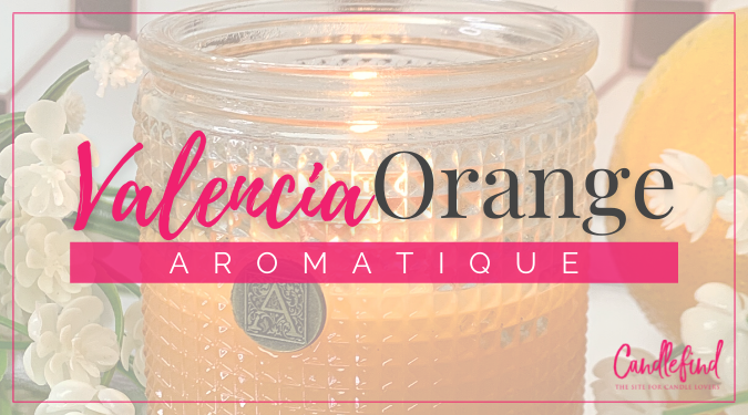 Aromatique Valencia Orange Candle Review by Candlefind